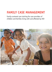 Family Case Management: Family-Centered Care Training for Care-Providers of Children and Families Living With & Affected by HIV