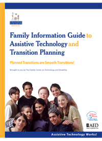 Family Information Guide to Assistive Technology and Transition Planning