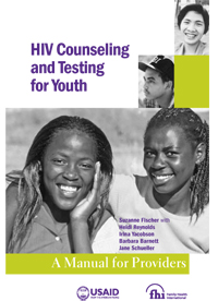HIV Counseling and Testing for Youth - A Manual for Providers