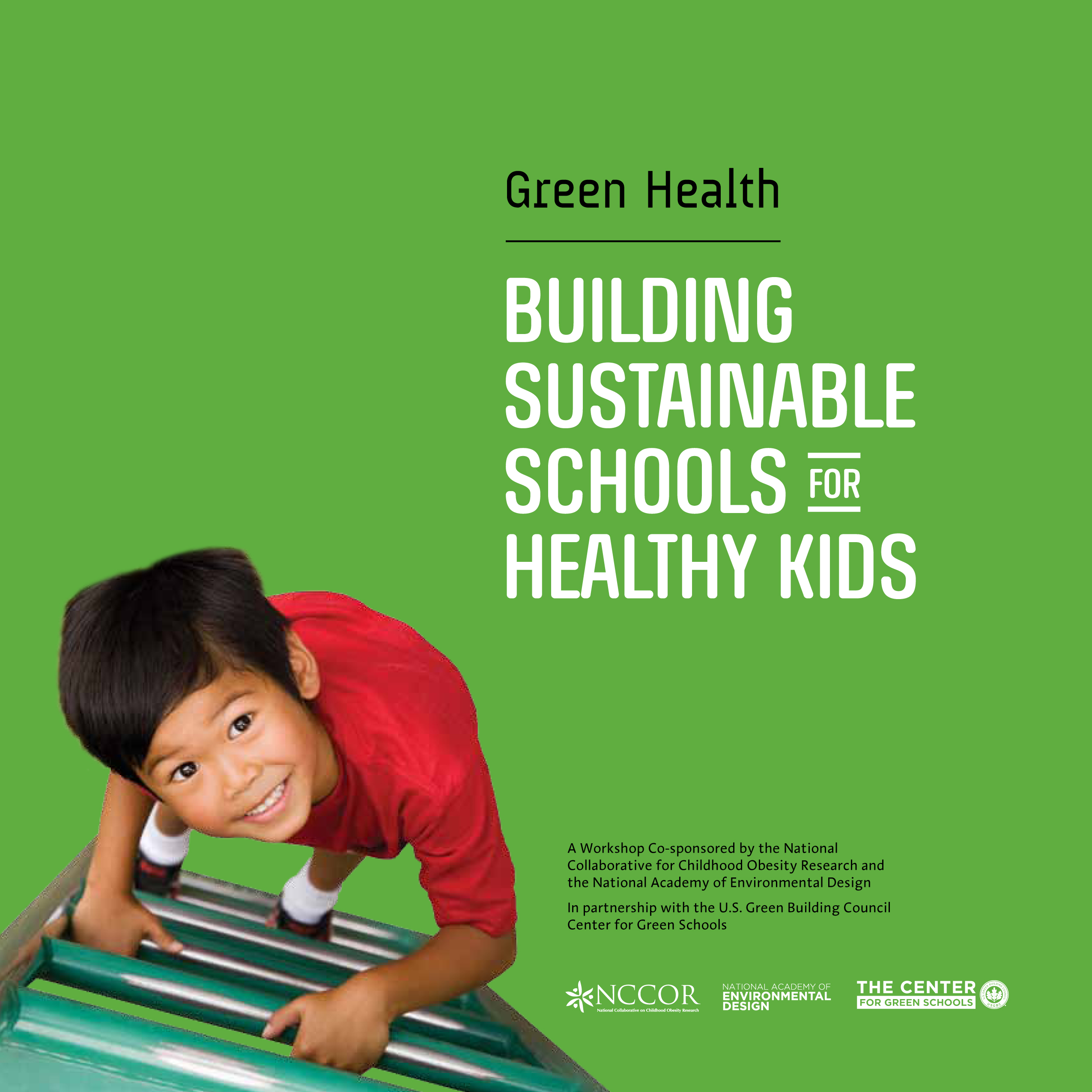 Green Health: Building Sustainable Schools for Healthy Kids — A Workshop