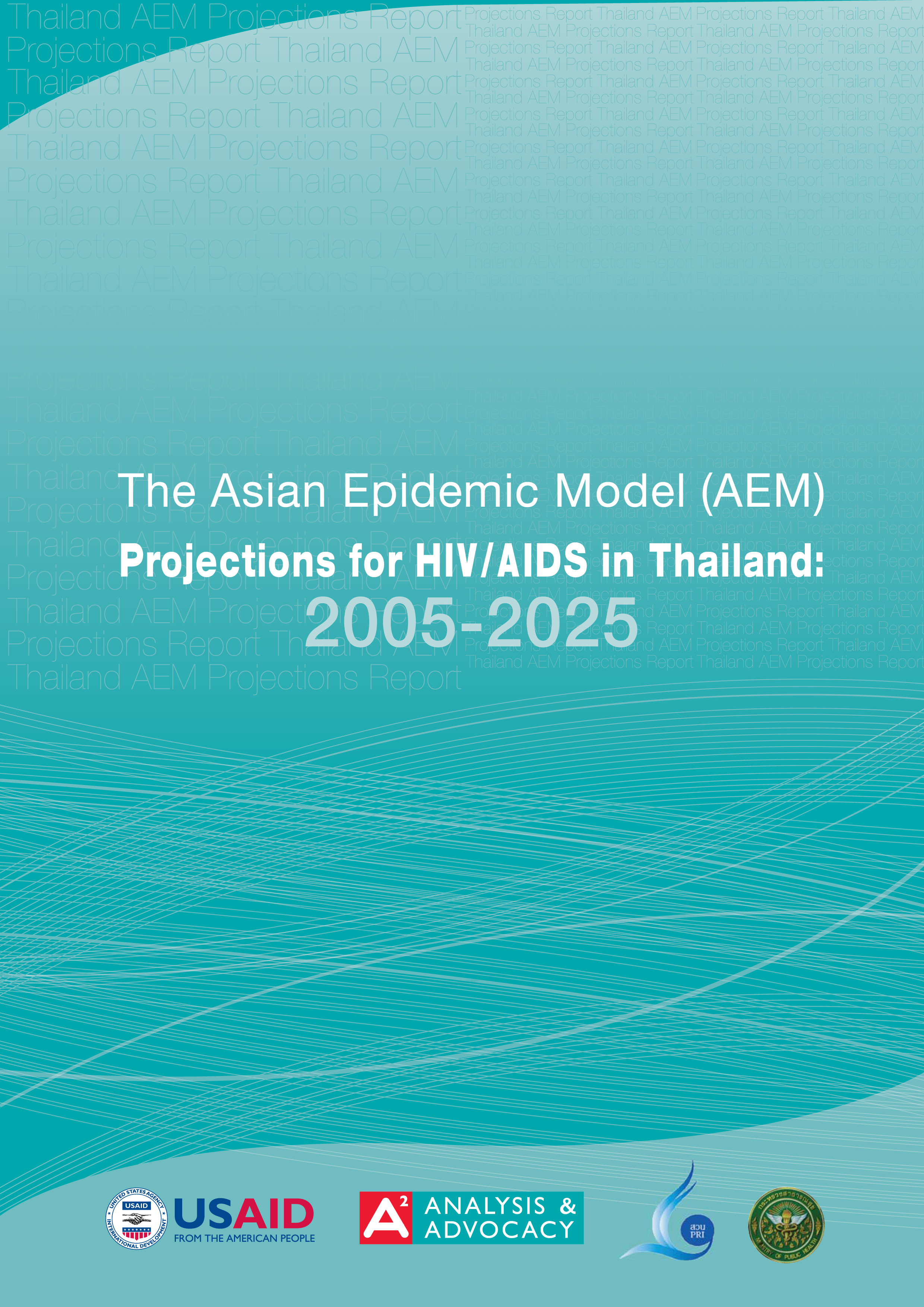 The Asian Epidemic Model Projections for HIV/AIDS in Thailand: 2005-2025