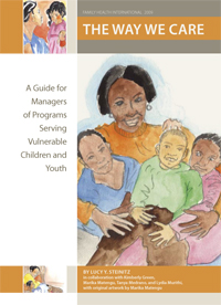 The Way We Care: A Guide for Managers of Programs Serving Vulnerable Children and Youth