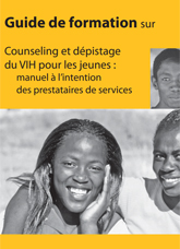 Training Guide for HIV Counseling and Testing for Youth: A Manual for Providers (French Version)