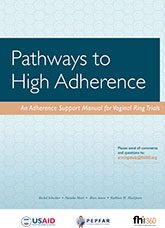 Pathways to High Adherence: An Adherence Support Manual for Vaginal Ring Trials