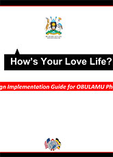 OBULAMU Campaign Implementation Guide for Phase One: How's Your Love Life?