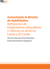 Bridging the Skills Gap: Reflections from Employers, Educators and Youth...Colombia Country Report (Spanish)