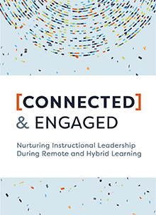 Connected and Engaged: Nurturing Instructional Leadership During Remote and Hybrid Learning