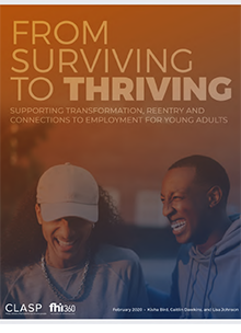 From Surviving to Thriving: Supporting Transformation, Reentry and Connections to Employment for Young Adults