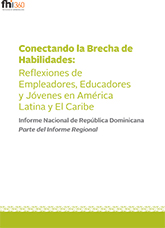 Bridging the Skills Gap: Reflections from Employers, Educators and Youth...Dominican Republic Country Report (Spanish)