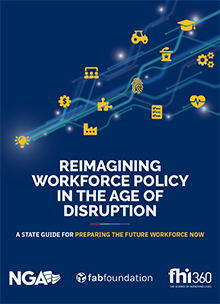 Reimagining Workforce Policy in the Age of Disruption: A State Guide for Preparing the Future Workforce Now