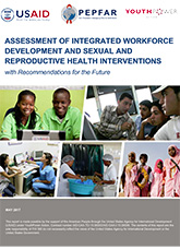 Assessment of Integrated Workforce Development and Sexual and Reproductive Health Interventions...Recommendations for the Future