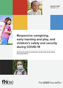 Responsive Caregiving, Early Learning and Play, and Children's Safety and Security During COVID-19
