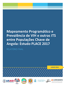 Programmatic Mapping and Prevalence of HIV and other STIs ... Key Populations of Angola: PLACE 2017 (Portuguese) (June 2018)