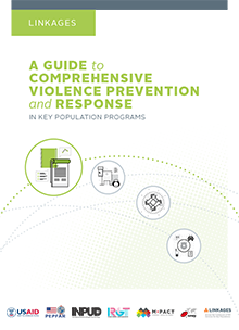 LINKAGES: A Guide to Comprehensive Violence Prevention and Response in Key Population Programs