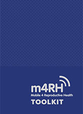 Mobile 4 Reproductive Health (m4RH) Toolkit