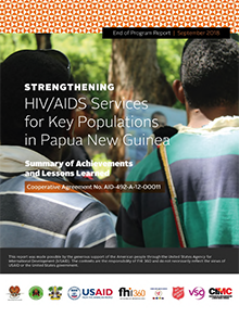 Strengthening HIV/AIDS Services for Key Populations in Papua New Guinea: Summary of Achievements and Lessons Learned