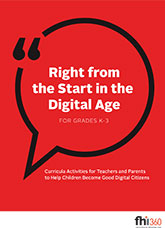 Right from the Start in the Digital Age: Curricula Activities for Teachers and Parents … Children Become Good Digital Citizens
