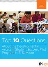Top 10 Questions about the Development Assets and Student Success Pilot Program in El Salvador