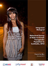 Integrated Biological and Behavioral Survey of Male to Female Transgender Population in Cambodia, 2012
