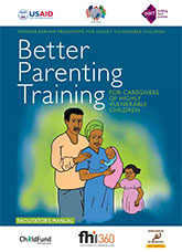Better Parenting Training for Caregivers of Highly Vulnerable Children (Facilitator's Manual)