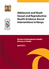 Adolescent and Youth Sexual and Reproductive Health Evidence-Based Interventions in Kenya (PDF, 1.2 MB)